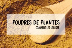 poudres de plantes